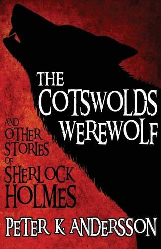 The Cotswolds Werewolf and Other Stories of Sherlock Holmes (Paperback)