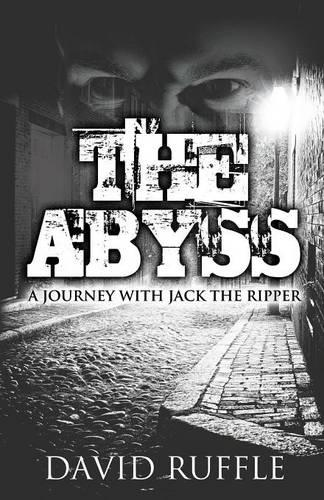 The Abyss: A Journey with Jack the Ripper (Paperback)