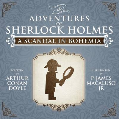 A Scandal in Bohemia - The Adventures of Sherlock Holmes Re-Imagined (Paperback)