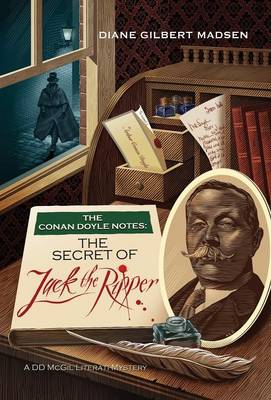 The Conan Doyle Notes: The Secret of Jack the Ripper (Hardback)