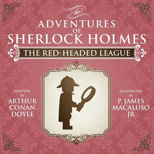The Red-Headed League - The Adventures of Sherlock Holmes Re-Imagined (Paperback)