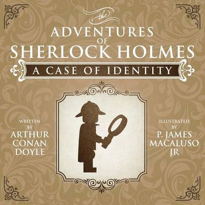A Case of Identity - The Adventures of Sherlock Holmes Re-Imagined (Paperback)
