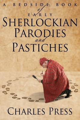 A Bedside Book of Early Sherlockian Parodies and Pastiches (Paperback)