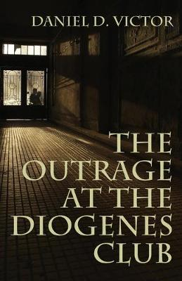 Outrage at the Diogenes Club (Sherlock Holmes and the American Literati Book 4) (Paperback)