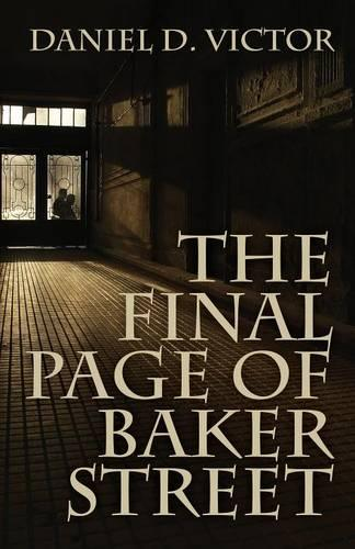 The Final Page of Baker Street: The Exploits of Mr. Sherlock Holmes, Dr. John H. Watson, and Master Raymond Chandler (Paperback)