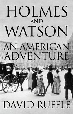 Holmes and Watson: An American Adventure (Paperback)