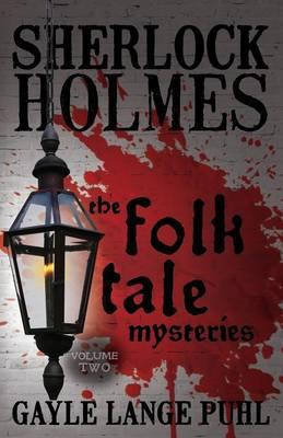 Sherlock Holmes and the Folk Tale Mysteries: Volume 2 (Paperback)