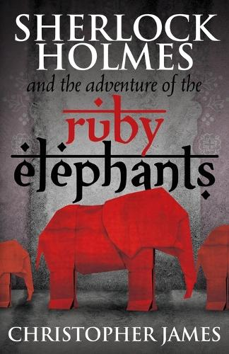 Sherlock Holmes and the Adventure of the Ruby Elephants (Paperback)
