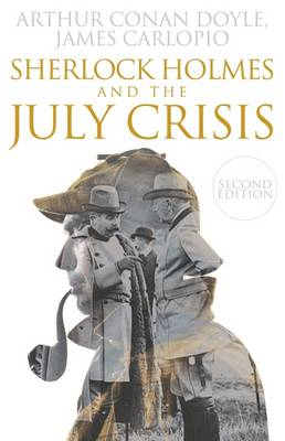 Sherlock Holmes and the July Crisis (Paperback)