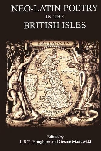 Neo-Latin Poetry in the British Isles (Paperback)