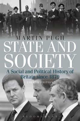State and Society Fourth Edition: A Social and Political History of Britain since 1870 - Arnold History of Britain (Paperback)