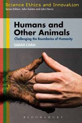 Humans and Other Animals: Challenging the Boundaries of Humanity - Science Ethics and Society (Hardback)