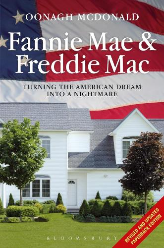Fannie Mae and Freddie Mac: Turning the American Dream into a Nightmare (Paperback)