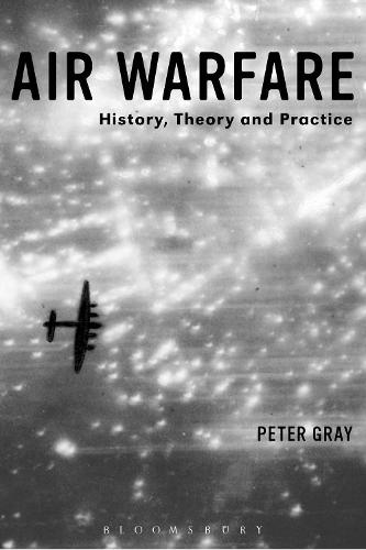 Air Warfare: History, Theory and Practice (Paperback)
