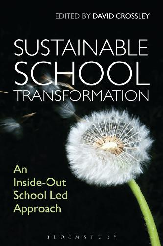 Sustainable School Transformation: An Inside-Out School Led Approach (Hardback)