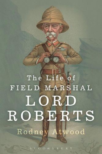 The Life of Field Marshal Lord Roberts (Hardback)