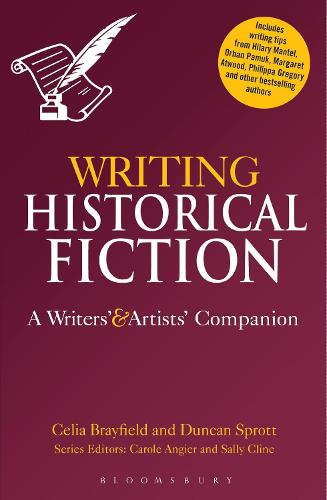 Writing Historical Fiction: A Writers' and Artists' Companion - Writers' and Artists' Companions (Paperback)