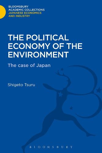 The Political Economy of the Environment: The Case of Japan - Bloomsbury Academic Collections: Japan (Hardback)
