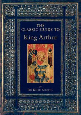 The Classic Guide to King Arthur - Classic Guides 3 (Paperback)