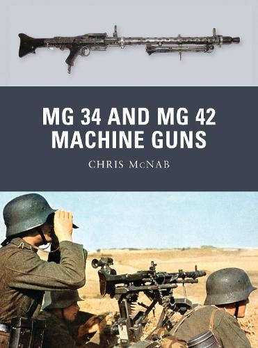 MG 34 and MG 42 Machine Guns - Weapon 21 (Paperback)
