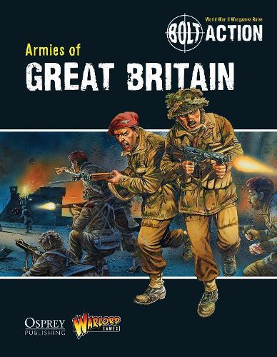 Bolt Action: Armies of Great Britain - Bolt Action 3 (Paperback)