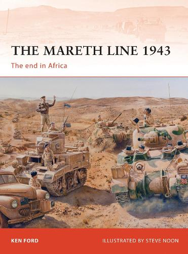 The Mareth Line 1943: The end in Africa - Campaign 250 (Paperback)