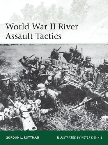 World War II River Assault Tactics - Elite 195 (Paperback)