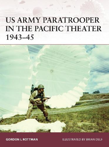 US Army Paratrooper in the Pacific Theater 1943-45 - Warrior 165 (Paperback)