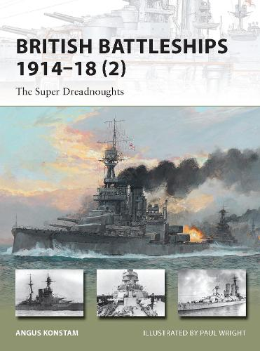 British Battleships 1914-18 2: The Super Dreadnoughts - New Vanguard 204 (Paperback)
