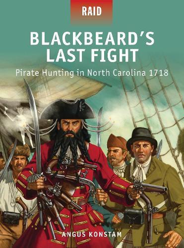 Blackbeard's Last Fight: Pirate Hunting in North Carolina 1718 - Raid 37 (Paperback)