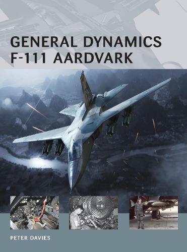 General Dynamics F-111 Aardvark - Air Vanguard (Paperback)