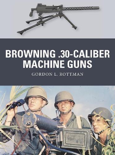 Browning .30-caliber Machine Guns - Weapon 32 (Paperback)