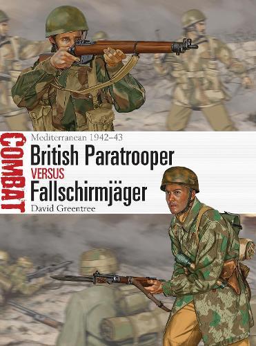 British Paratrooper vs Fallschirmjager: Mediterranean 1942-43 - Combat (Paperback)