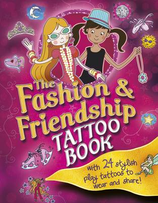 Fashion and Friendship Tattoo Bk (Paperback)