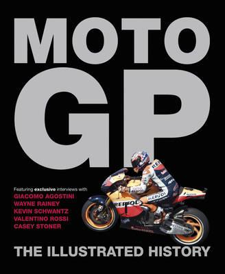MotoGP: The Illustrated History (Hardback)