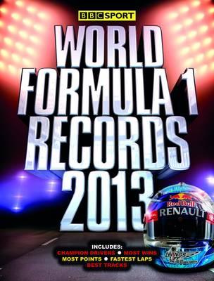 BBC Sport World Formula 1 Records 2013 (Paperback)