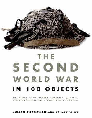 Second World War in 100 Objects (Hardback)