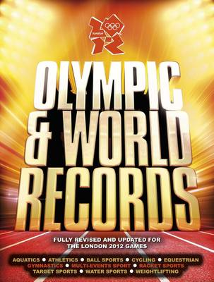 London 2012: Olympic & World Records (Hardback)