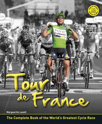 Tour De France: The Story of the World's Greatest Cycle Race (Hardback)