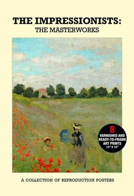 Poster Pack: The Impressionists - the Masterworks: a Collection of Reproduction Posters (Poster)