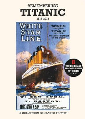 Poster Pack: Remembering Titanic 1912-2012