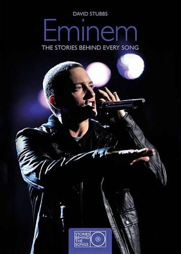 Eminem: The Stories Behind Every Song - Stories Behind the Songs (Paperback)