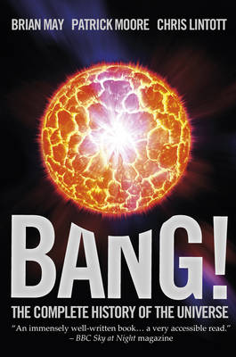 Bang!: The Complete History of the Universe (Hardback)