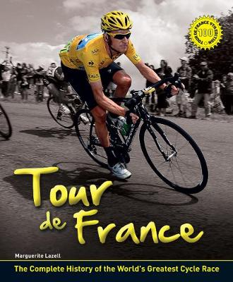 Tour de France: The Complete Illustrated History (Hardback)