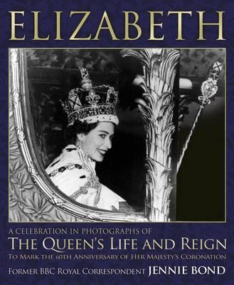 Elizabeth: Celebration in Photographs: A Celebration in Photographs of the Queen's Life and Reign (Hardback)
