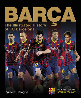 Barca, The Official Illustrated History (Hardback)