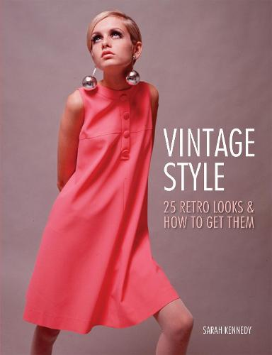 Vintage Style: Iconic Fashion Looks and How to Get Them (Paperback)