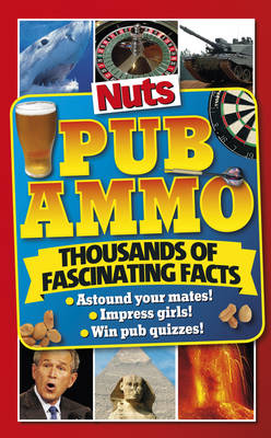 Nuts Pub Ammo: Thousands of Fascinating Facts (Paperback)