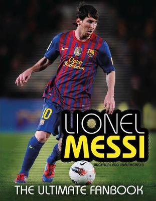 Lionel Messi: The Ultimate Fan Book (Hardback)