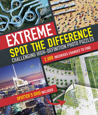 Extreme Spot The Difference: Challenging High-Definition Photo Puzzles (Hardback)